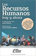Los Recursos Humanos hoy y ahora- 11 experiencias de Directivos de RR HH para cambiar la visión de la gestión de personas